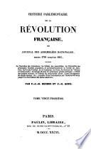 Histoire parlementaire de la Révolution Française, ou journal des Assemblées Nationales, depuis 1789 jusqu'en 1815