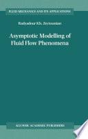 Asymptotic Modelling Of Fluid Flow Phenomena