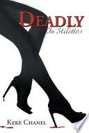 Ebook Deadly In Stilettos Epub Keke Chanel Apps Read Mobile