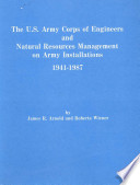 The U.S. Army Corps of Engineers and Natural Resources Management on Army Installations, 1941-1987