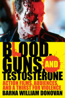 Blood  Guns  and Testosterone