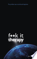 F It Therapy The Profane Way To Profound Happiness