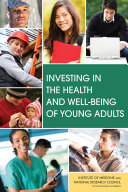 Investing in the Health and Well-Being of Young Adults Is A Critical Period Of Development With Long Lasting