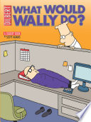 What Would Wally Do? : downright insufferable! when it became...