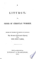 A Liturgy, Or, Order Of Christian Worship : ...