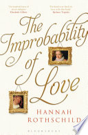 The Improbability Of Love : and the art world that...
