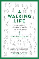 A Walking Life : of walking: how it is...