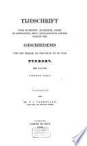 Tijdschrift voor oudheden, statistiek, zeden en gewoonten, regt, genealogie en andere deelen der geschiedenis van het bisdom, de provincie en de stad Utrecht