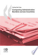 Cutting Red Tape Comparing Administrative Burdens across Countries