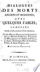 Dialogues des morts anciens et modernes ; avec quelques Fables