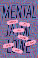 Mental by Jaime Lowe