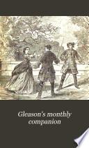 Gleason's Monthly Companion : ...