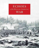 Echoes of the Mexican American War Book PDF