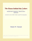 The House behind the Cedars (Webster's German Thesaurus Edition)