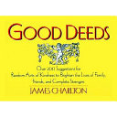 Good Deeds : provides simple ways to make the everyday...