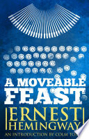 Moveable Feast: The Restored Edition : ernest hemingway's most beloved works. since hemingway's personal...