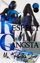 Respect My Gangsta Fully Loaded