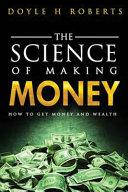 The Science of Making Money