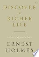 Discover a Richer Life