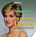 Biographies for Kids   All about Princess Diana  Learning about All Her Humanitarian Efforts   Children s Biographies of Famous People Books