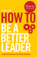 How to: Be a Better Leader Book