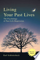 Living Your Past Lives Your Past Lives? Under Every Major Behavior Pattern