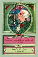 The Memoirs of Jacques Casanova de Seingalt 1725 1798 Volume 6 Spanish Passions