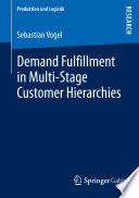 Demand Fulfillment in Multi Stage Customer Hierarchies
