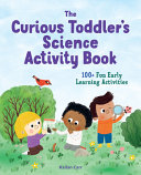 The Curious Toddler s Science Activity Book Book PDF