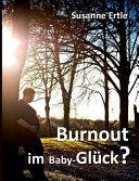 Burnout im Baby-Glück?
