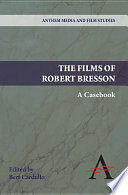 The Films Of Robert Bresson