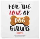 For the Love of Dog Biscuits