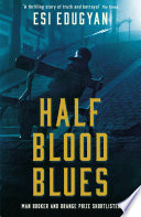 Half Blood Blues book