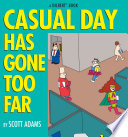 Casual Day Has Gone Too Far : 1989, office workers looked around suspiciously. was its...