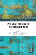 Phenomenology Of The Broken Body : when it breaks down through illness,...