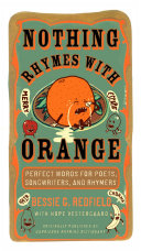 Nothing Rhymes with Orange Is To Rhyme What Every Good
