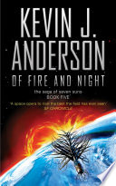 Of Fire And Night : faces its greatest challenge. the sweeping...