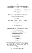 download ebook a dramatic synopsis, containing an essay on the political and moral use of a theatre; involving remarks on the dramatic writers of the present day, and strictures on the performers of the two theatres pdf epub