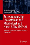 Entrepreneurship Ecosystem in the Middle East and North Africa (MENA): Dynamics in Trends, Policy and Business Environment