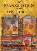 The Frankenstein of the Apple Crate Book PDF