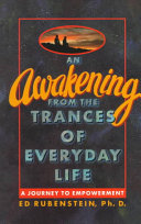 An Awakening from the Trances of Everyday Life