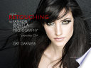 CS4 Digital Retouching for Fashion Beauty and Portrait Photography