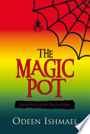 The Magic Pot From Guyana And Other Countries Of The Caribbean