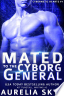 Mated To The Cyborg General Scifi Time Travel Romance