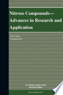 Nitroso Compounds—Advances in Research and Application: 2012 Edition
