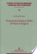 Grammaticalisation Paths of Have in English
