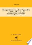 Kompendium der Alters Psychiatrie und Alters Neurologie f  r Altenpfleger innen