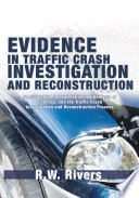 Evidence in Traffic Crash Investigation and Reconstruction
