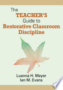 The Teacher s Guide to Restorative Classroom Discipline