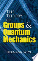 The Theory Of Groups And Quantum Mechanics book